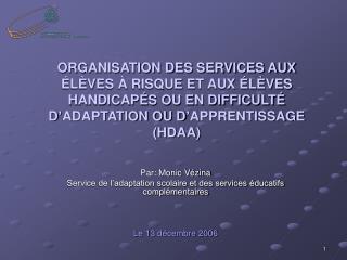 Par: Monic Vézina Service de l'adaptation scolaire et des services éducatifs complémentaires