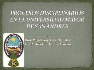 PROCESOS DISCIPLINARIOS EN LA UNIVERSIDAD MAYOR DE SAN ANDRES