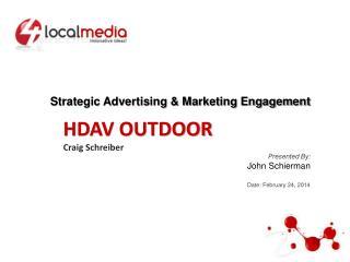 Strategic Advertising & Marketing Engagement  Presented By: John Schierman