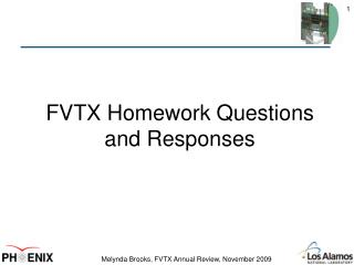 FVTX Homework Questions and Responses