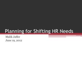 Planning for Shifting HR Needs