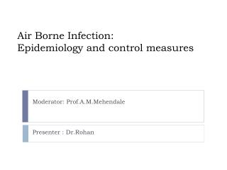 Air Borne Infection: Epidemiology and control measures