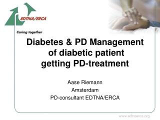 Diabetes & PD Management  of diabetic patient  getting PD-treatment