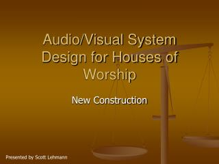 Audio/Visual System Design for Houses of Worship