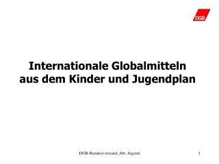 Internationale Globalmitteln  aus dem Kinder und Jugendplan