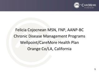 Felicia Cojocnean MSN, FNP, AANP-BC Chronic Disease Management Programs