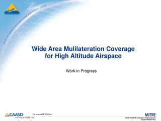Wide Area Mulilateration Coverage for High Altitude Airspace