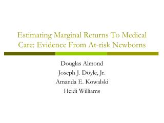 Estimating Marginal Returns To Medical Care: Evidence From At-risk Newborns