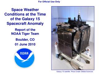 Space Weather Conditions at the Time of the Galaxy 15 Spacecraft Anomaly Report of the