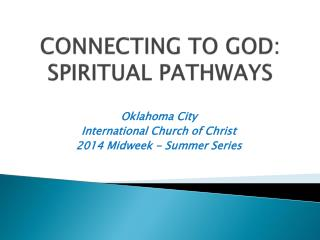 CONNECTING TO GOD:  SPIRITUAL PATHWAYS
