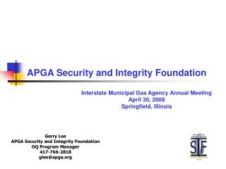 Gerry Lee APGA Security and Integrity Foundation OQ Program Manager 417-766-2818 gleeapga
