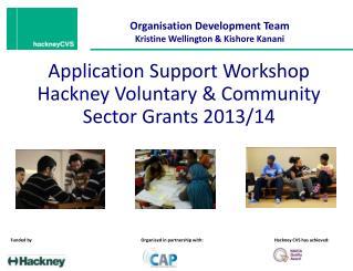 Organisation Development Team  Kristine Wellington & Kishore Kanani