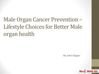 Male Organ Cancer Prevention – Lifestyle Choices for Better