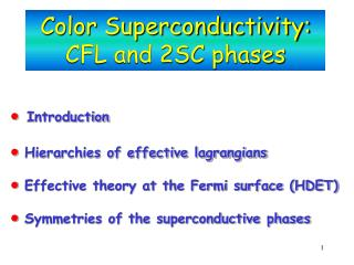 Color Superconductivity:     CFL and 2SC phases