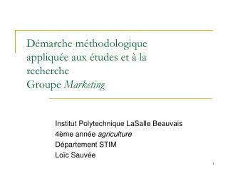 Démarche méthodologique appliquée aux études et à la recherche Groupe  Marketing