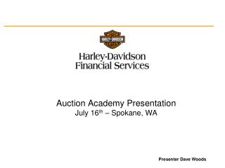 Auction Academy Presentation July 16 th  – Spokane, WA