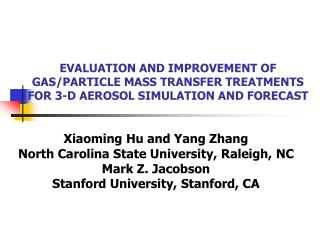 Xiaoming Hu and Yang Zhang North Carolina State University, Raleigh, NC Mark Z. Jacobson