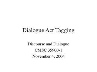 Dialogue Act Tagging