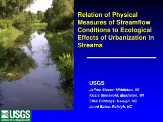 USGS Jeffrey Steuer; Middleton, WI Krista Stensvold; Middleton, WI Elise Giddings; Raleigh, NC
