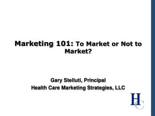 Marketing 101:  To Market or Not to Market?