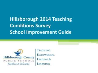 Hillsborough 2014 Teaching Conditions Survey  School Improvement Guide