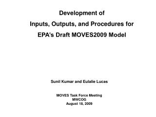 Sunil Kumar and Eulalie Lucas MOVES Task Force Meeting MWCOG August 18, 2009