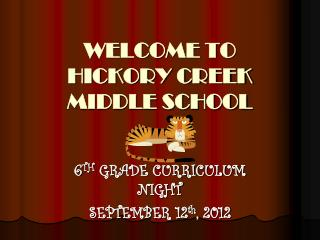 WELCOME TO  HICKORY CREEK MIDDLE SCHOOL