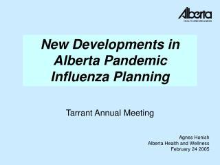 New Developments in Alberta Pandemic Influenza Planning