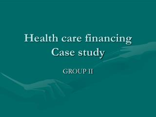 Health care financing Case study