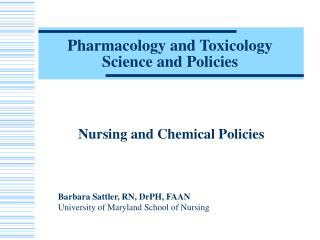 Pharmacology and Toxicology Science and Policies