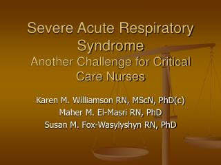 Severe Acute Respiratory Syndrome Another Challenge for Critical Care Nurses