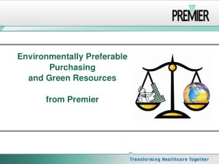 Environmentally Preferable  Purchasing  and Green Resources from Premier