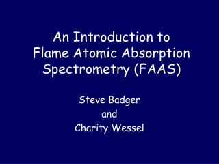 An Introduction to Flame Atomic Absorption Spectrometry (FAAS)