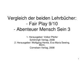 Vergleich der beiden Lehrbücher: - Fair Play 9/10 - Abenteuer Mensch Sein 3