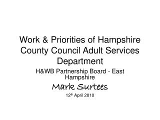 Work & Priorities of Hampshire County Council Adult Services Department