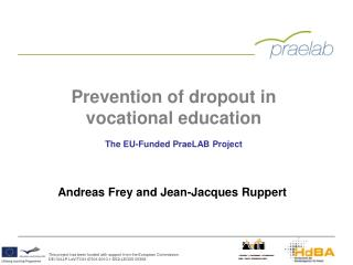 Prevention of dropout in vocational education The EU- Funded  PraeLAB Project