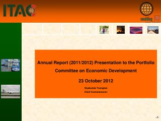 Annual Report (2011/2012) Presentation to the Portfolio Committee on Economic Development