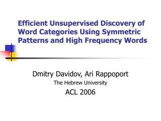 Dmitry Davidov, Ari Rappoport The Hebrew University ACL 2006
