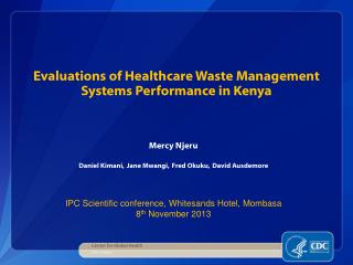Evaluations of Healthcare Waste Management Systems Performance in Kenya