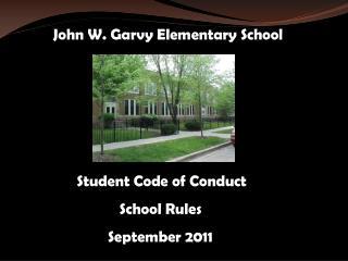 John W.  Garvy  Elementary School         Student Code of Conduct