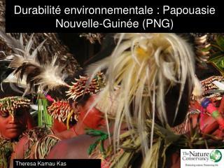 Durabilité environnementale: Papouasie Nouvelle-Guinée (PNG)