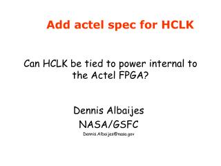 Can HCLK be tied to power internal to the Actel FPGA?