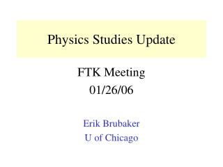 Physics Studies Update