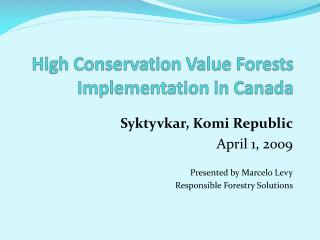 High Conservation Value Forests Implementation in Canada