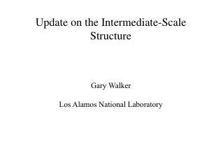 Update on the Intermediate-Scale Structure