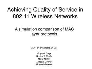 Achieving Quality of Service in 802.11 Wireless Networks