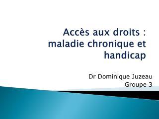 Accès aux droits : maladie chronique et handicap