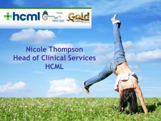 Nicole Thompson Head of Clinical Services HCML