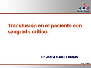 Transfusi�n en el paciente con sangrado cr�tico.