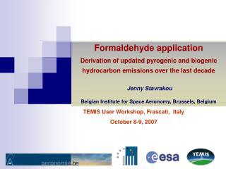 TEMIS User Workshop, Frascati,  Italy      October 8-9, 2007